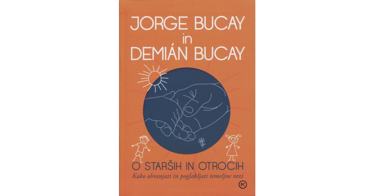 O starših in otrocih - Demián Bucay, Jorge Bucay, Jorge Bucay | Menschenrechtaufnahrung.org