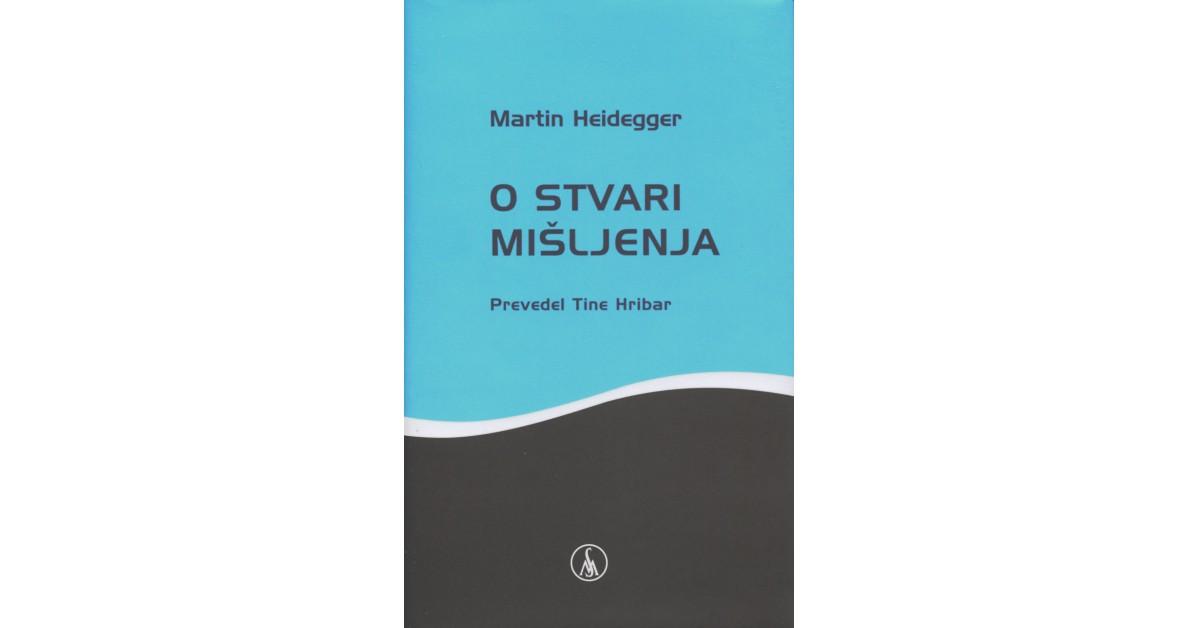 O stvari mišljenja - Martin Heidegger | Menschenrechtaufnahrung.org