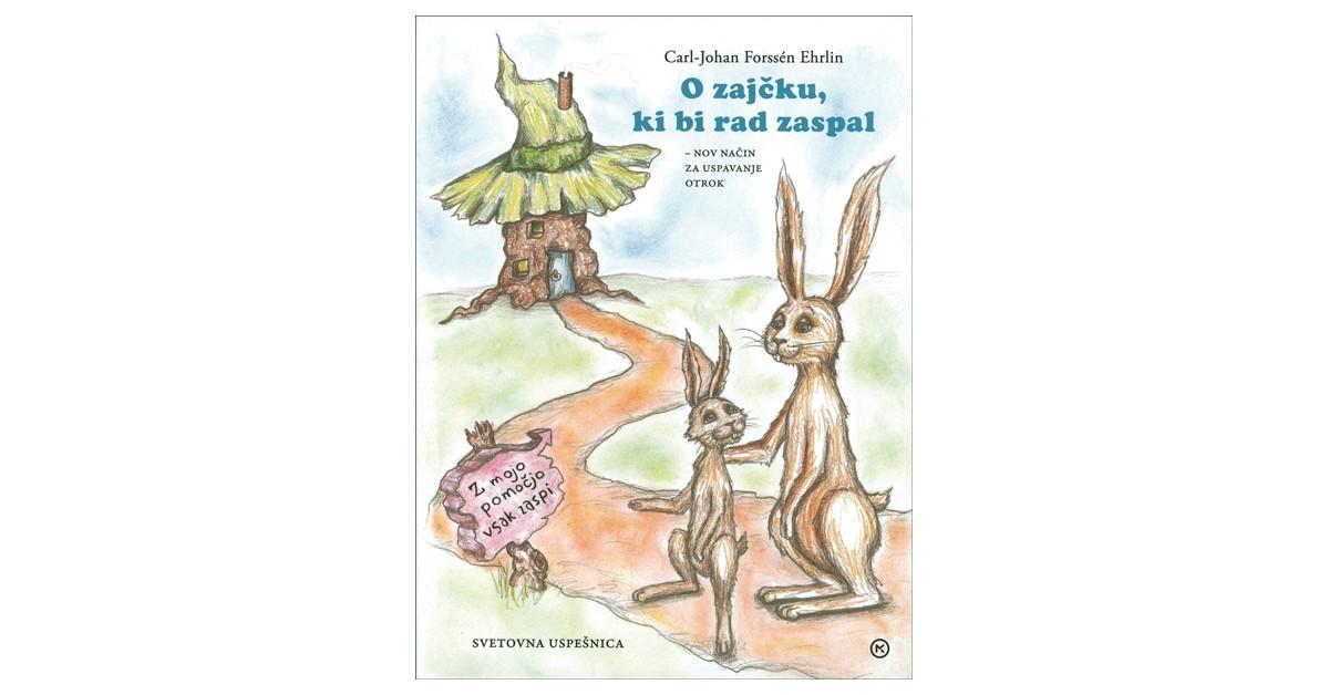 O zajčku, ki bi rad zaspal - Carl-Johan Forssén Ehrlin | Menschenrechtaufnahrung.org