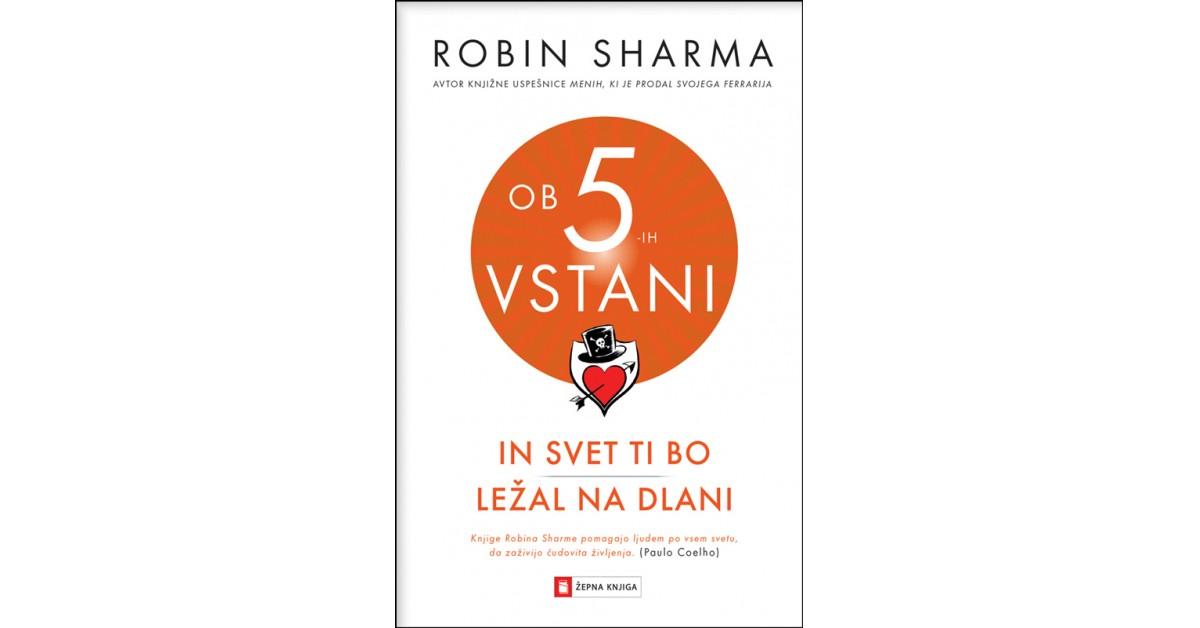Ob 5-ih vstani in svet ti bo ležal na dlani - Robin Sharma   Menschenrechtaufnahrung.org