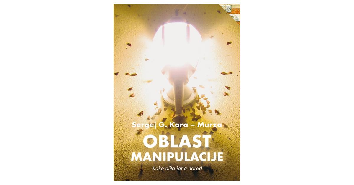 Oblast manipulacije - Sergej G. Kara - Murza | Menschenrechtaufnahrung.org