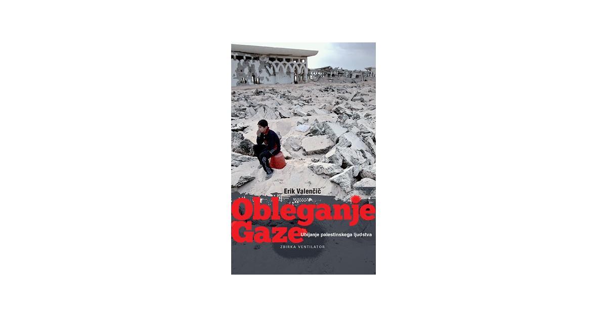 Obleganje Gaze - Erik Valenčič | Fundacionsinadep.org