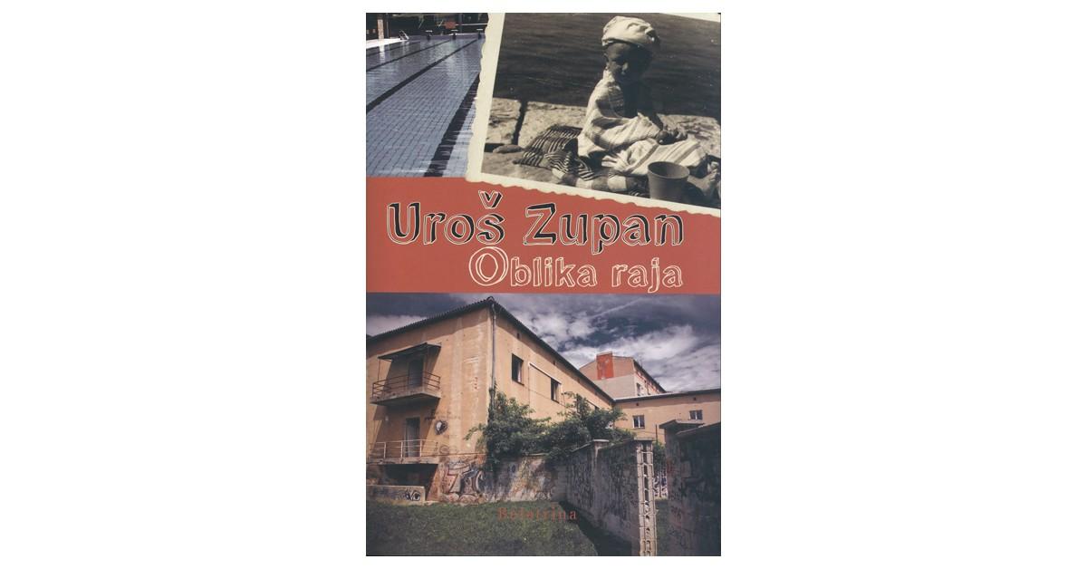 Oblika raja - Uroš Zupan | Menschenrechtaufnahrung.org