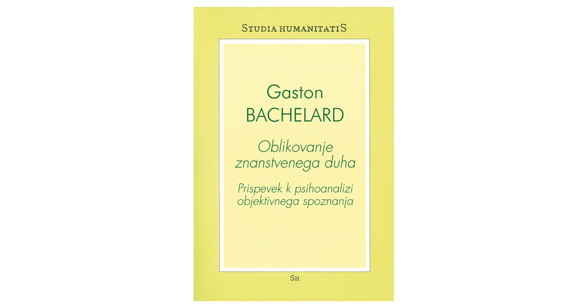 Oblikovanje znanstvenega duha - Gaston Bachelard | Fundacionsinadep.org
