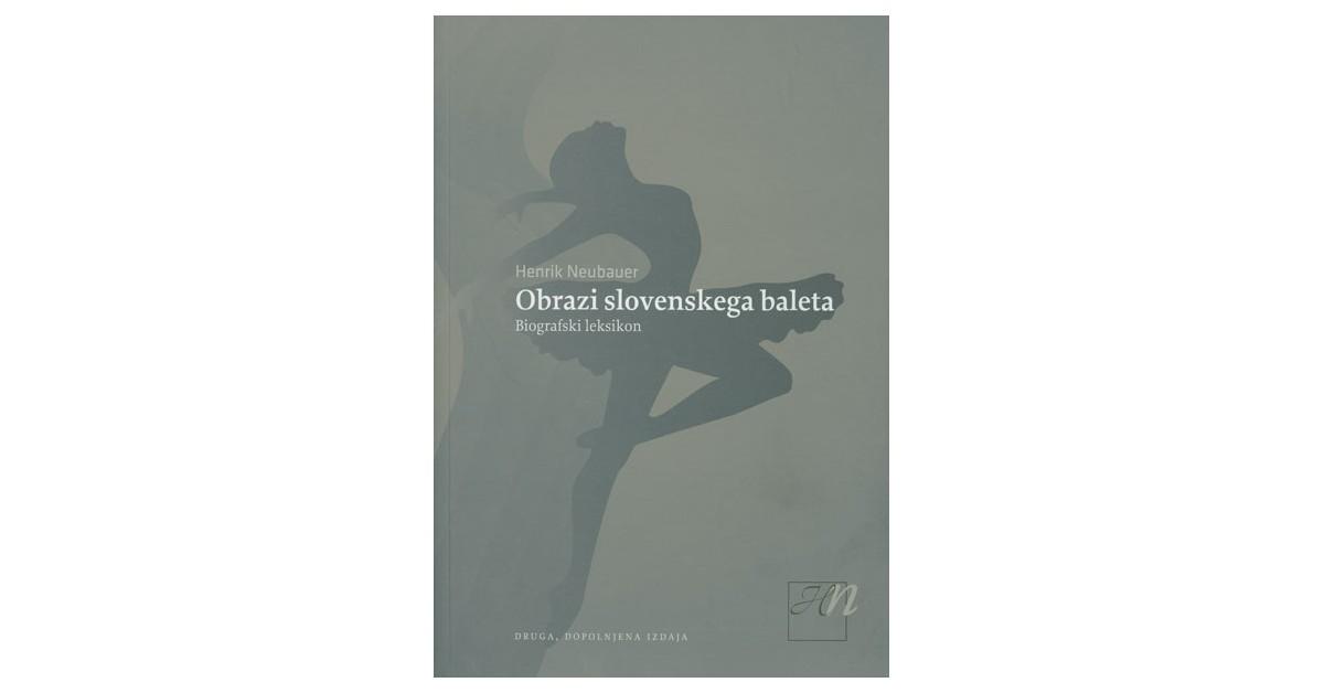 Obrazi slovenskega baleta - Henrik Neubauer | Fundacionsinadep.org