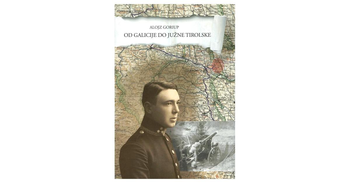 Od Galicije do Južne Tirolske - Alojz Goriup | Fundacionsinadep.org