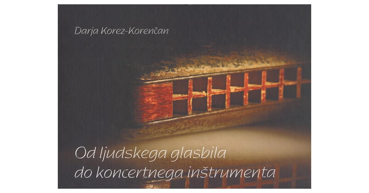 Od ljudskega glasbila do koncertnega inštrumenta - Darja Korez-Korenčan   Menschenrechtaufnahrung.org