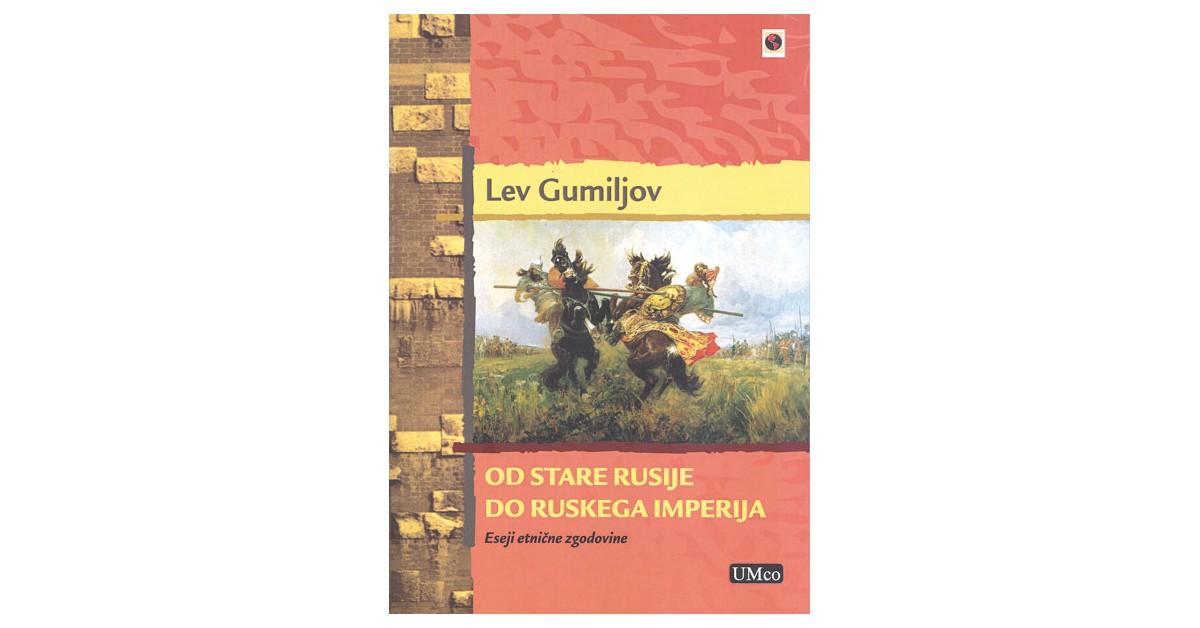 Od Stare Rusije do Ruskega imperija - Lev Nikolajevič Gumiljov | Fundacionsinadep.org