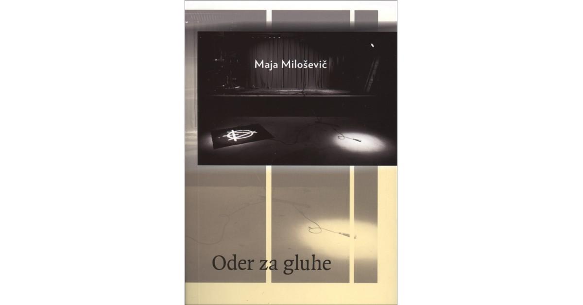 Oder za gluhe - Maja Miloševič   Fundacionsinadep.org