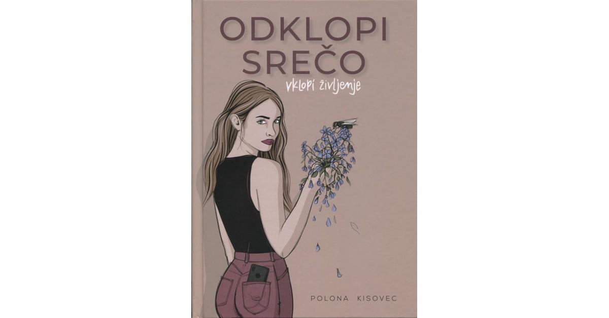 Odklopi srečo - Polona Kisovec | Menschenrechtaufnahrung.org