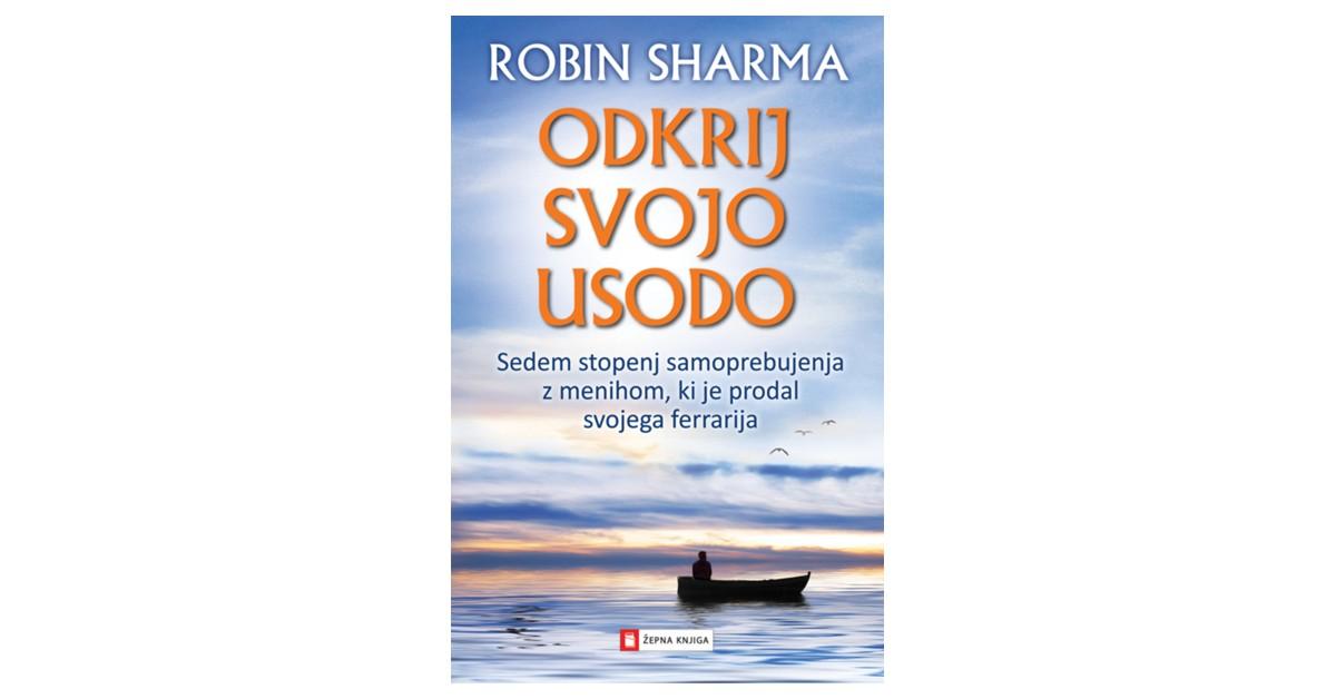 Odkrij svojo usodo - Robin Sharma | Fundacionsinadep.org