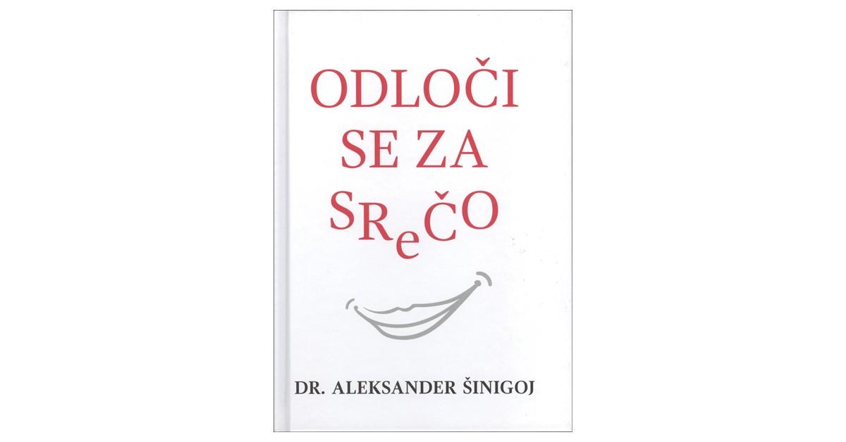 Odloči se za srečo - Aleksander Šinigoj   Fundacionsinadep.org