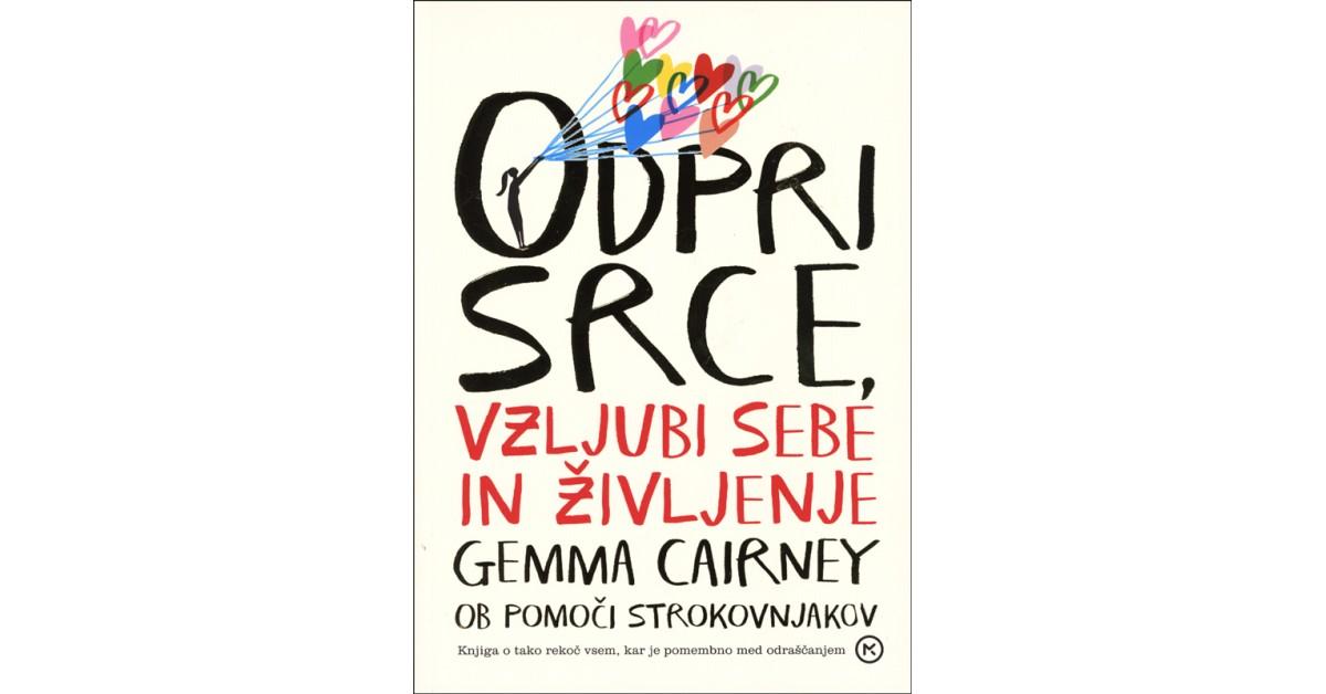 Odpri srce, vzljubi sebe in življenje - Gemma Cairney | Fundacionsinadep.org