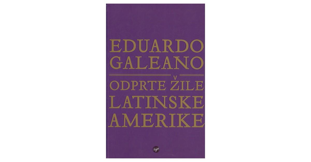 Odprte žile Latinske Amerike - Eduardo Galeano | Fundacionsinadep.org