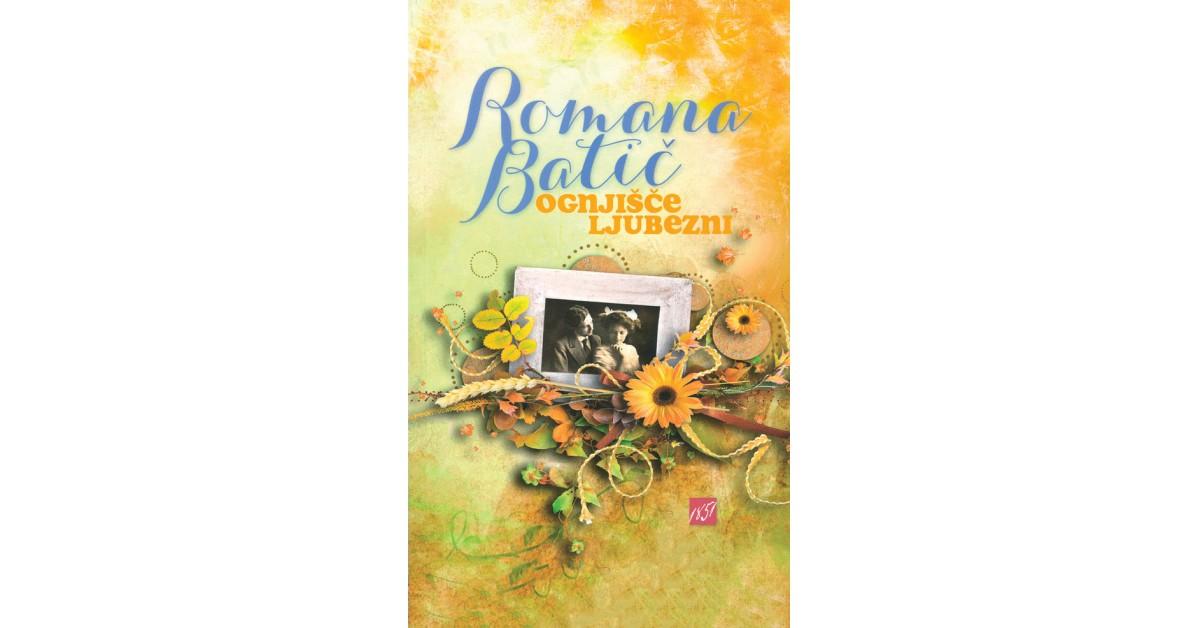 Ognjišče ljubezni - Romana Batič | Menschenrechtaufnahrung.org