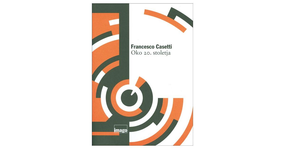 Oko 20. stoletja - Francesco Casetti   Menschenrechtaufnahrung.org
