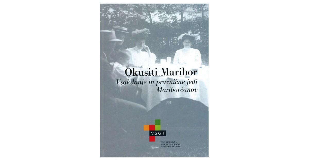Okusiti Maribor - Janez Bogataj, ... [et al.] | Menschenrechtaufnahrung.org