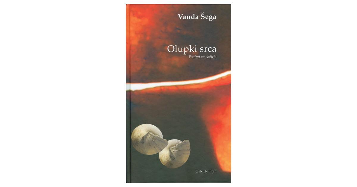 Olupki srca - Vanda Šega | Fundacionsinadep.org