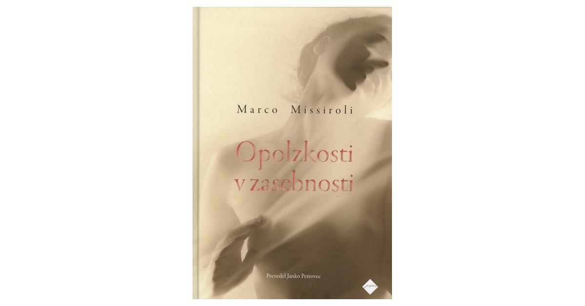 Opolzkosti v zasebnosti - Marco Missiroli | Fundacionsinadep.org