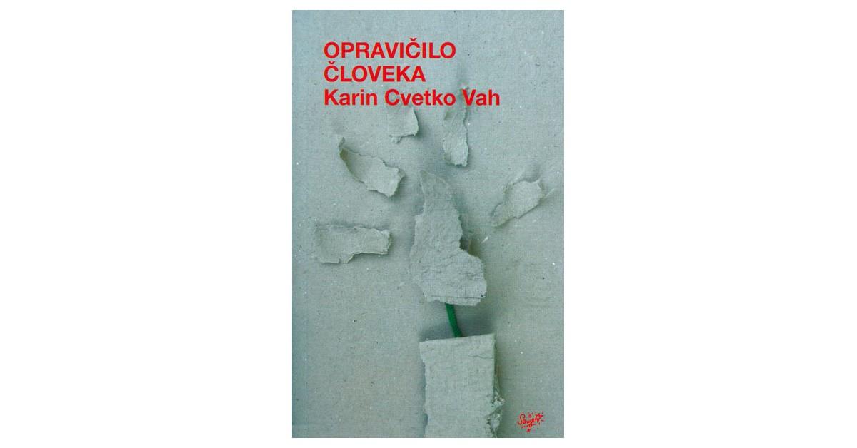 Opravičilo človeka - Karin Cvetko Vah | Fundacionsinadep.org