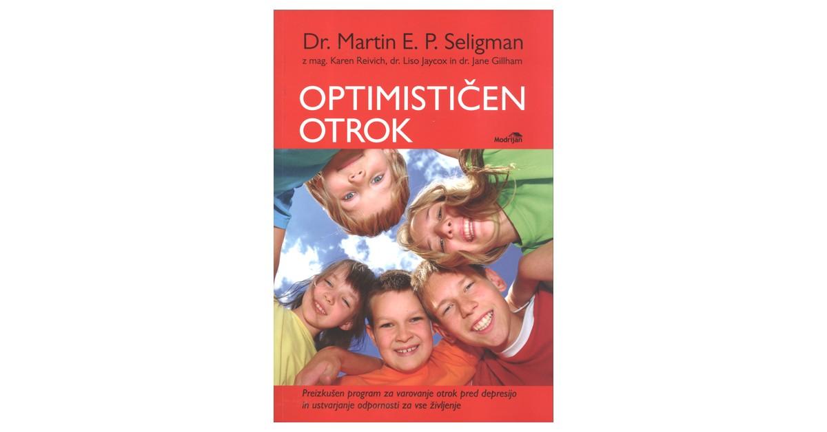 Optimističen otrok - Martin E. P. Seligman, ... [et al.] | Menschenrechtaufnahrung.org