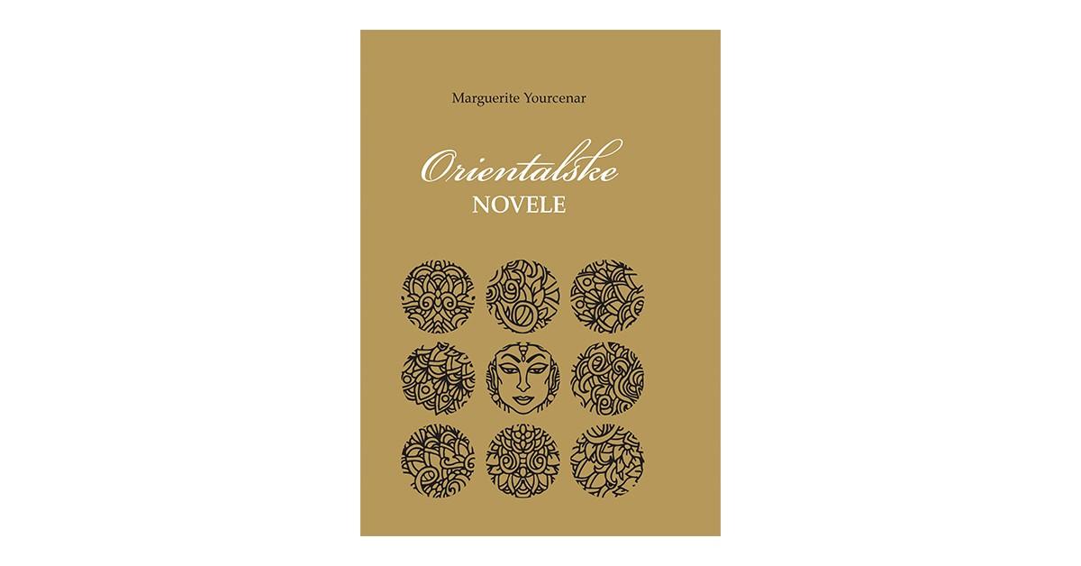 Orientalske novele - Marguerite Yourcenar | Menschenrechtaufnahrung.org