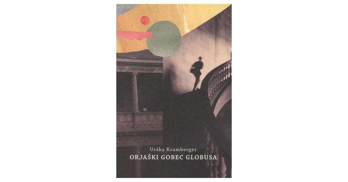 Orjaški gobec globusa - Urška Kramberger | Fundacionsinadep.org