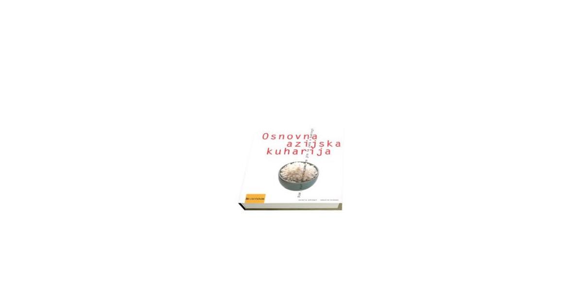 Osnovna azijska kuharija - Sebastian Dickhaut, Cornelia Schinharl | Fundacionsinadep.org