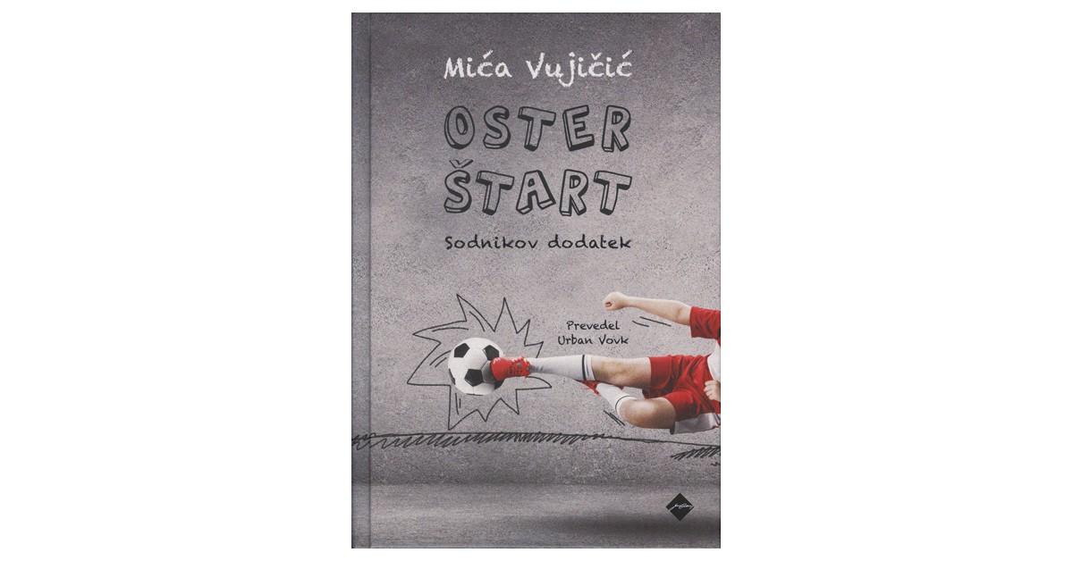 Oster štart - Mića Vujičić | Fundacionsinadep.org