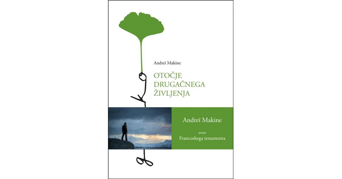 Otočje drugačnega življenja - Andrei Makine | Menschenrechtaufnahrung.org