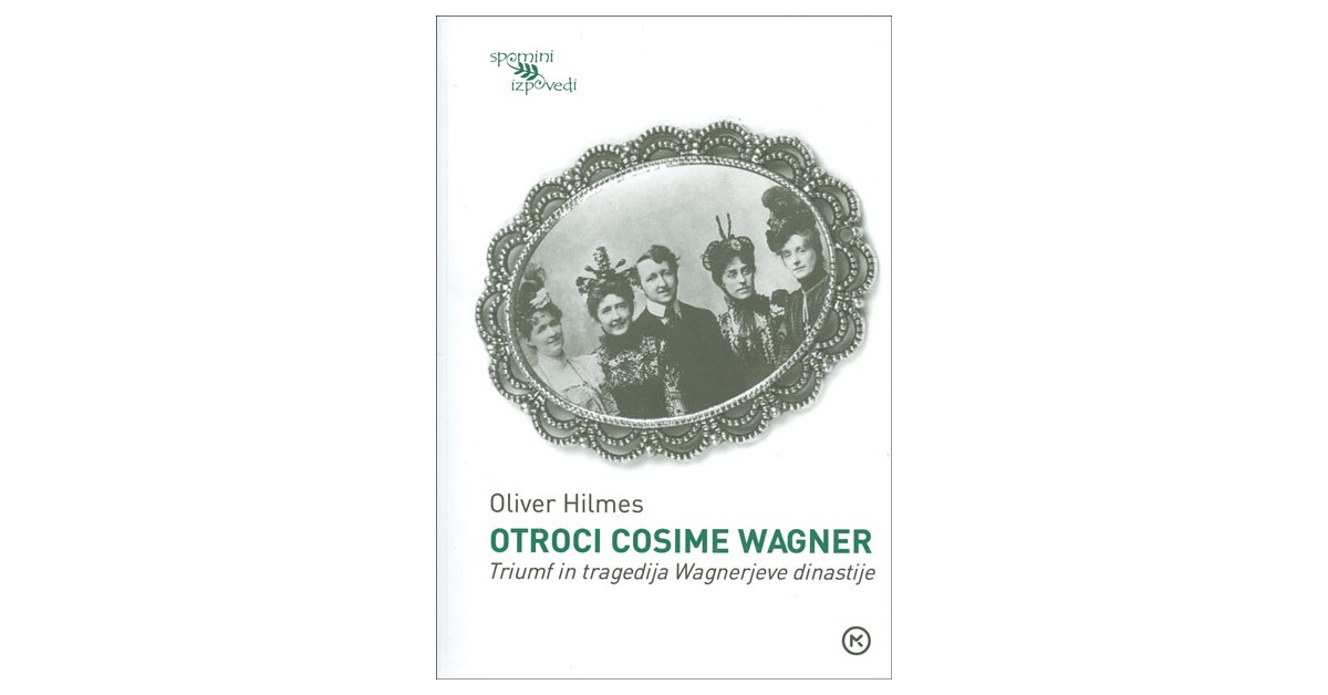 Otroci Cosime Wagner - Oliver Hilmes | Fundacionsinadep.org