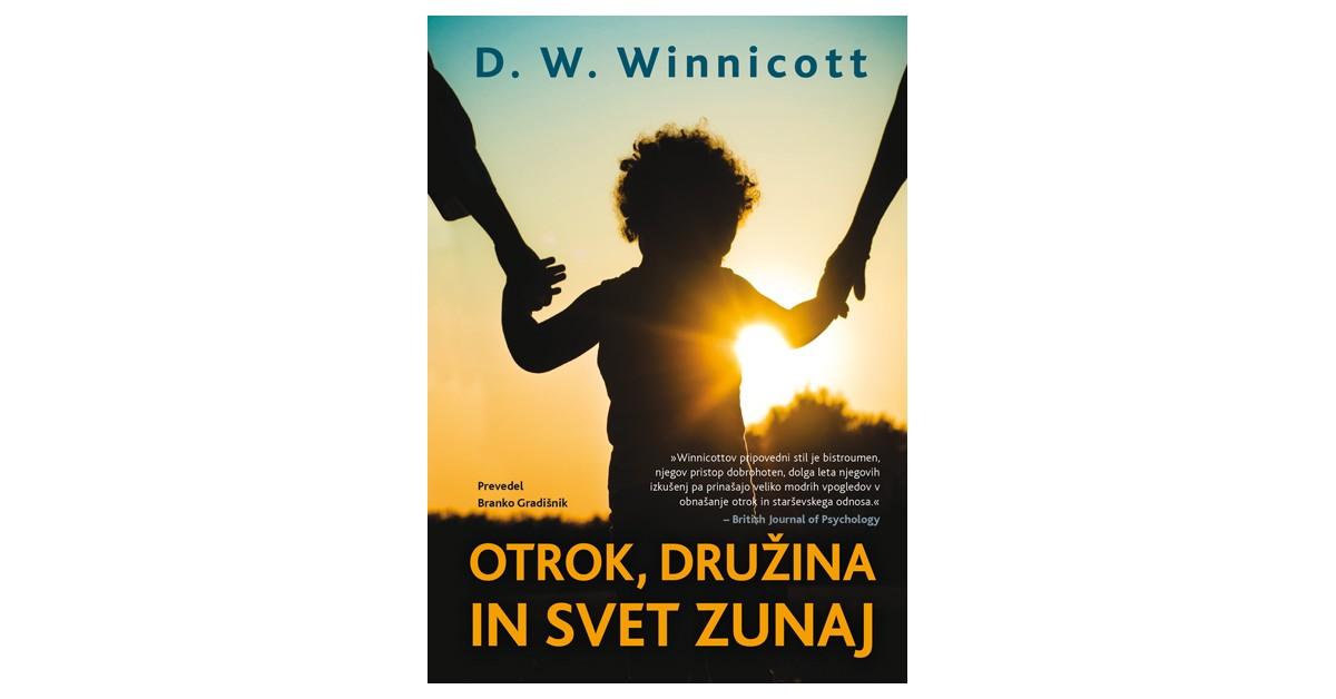 Otrok, družina in svet zunaj - Donald W. Winnicott   Menschenrechtaufnahrung.org