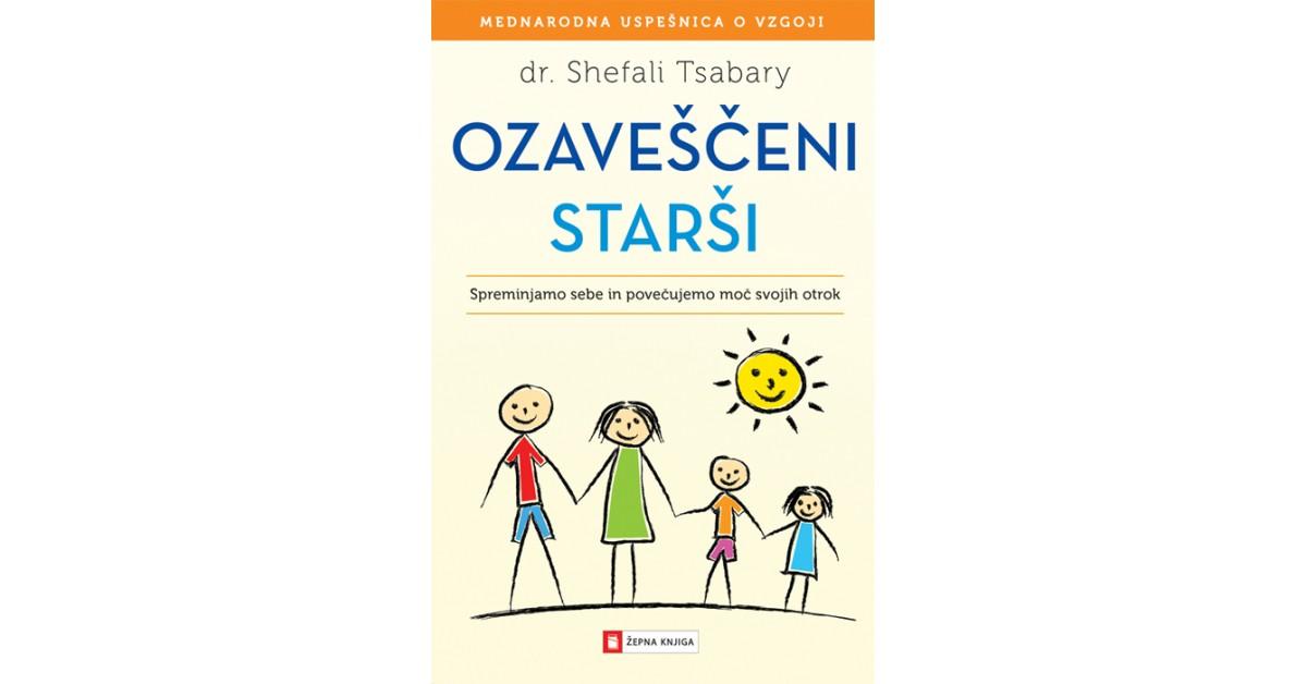 Ozaveščeni starši - Shefali Tsabary   Menschenrechtaufnahrung.org