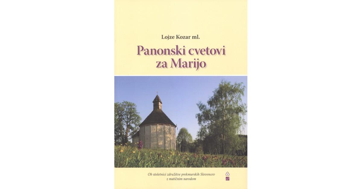 Panonski cvetovi za Marijo - Lojze Kozar ml. | Fundacionsinadep.org