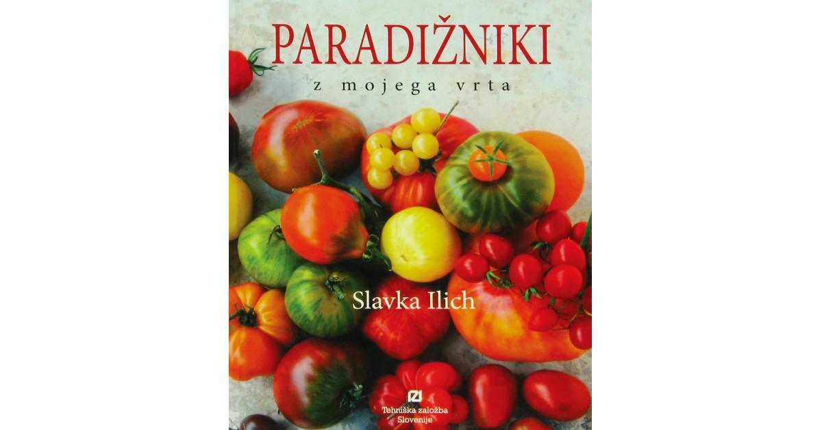 Paradižniki z mojega vrta - Slavka Ilich | Fundacionsinadep.org