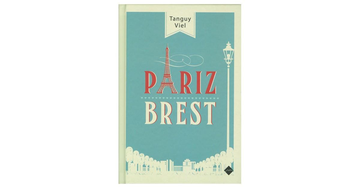Pariz – Brest - Tanguy Viel   Fundacionsinadep.org
