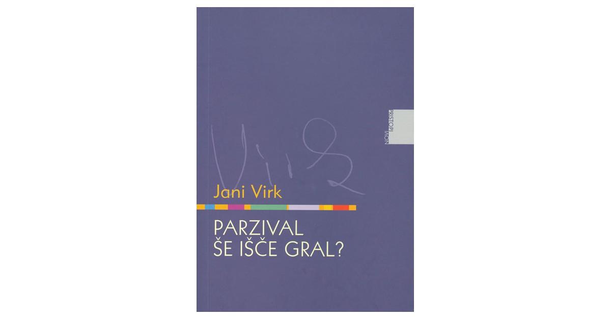Parzival še išče gral? - Jani Virk | Fundacionsinadep.org