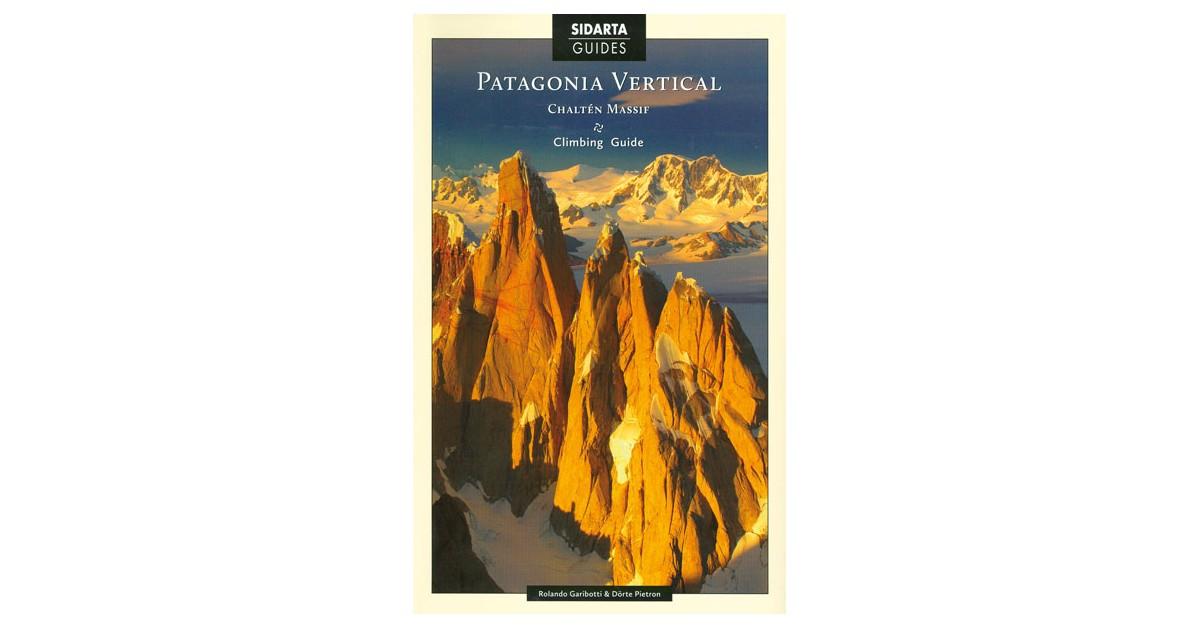 Patagonia Vertical - Rolando Garibotti, Dörte Pietron | Menschenrechtaufnahrung.org