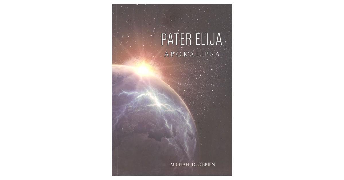 Pater Elija - Michael D. O'Brien | Fundacionsinadep.org