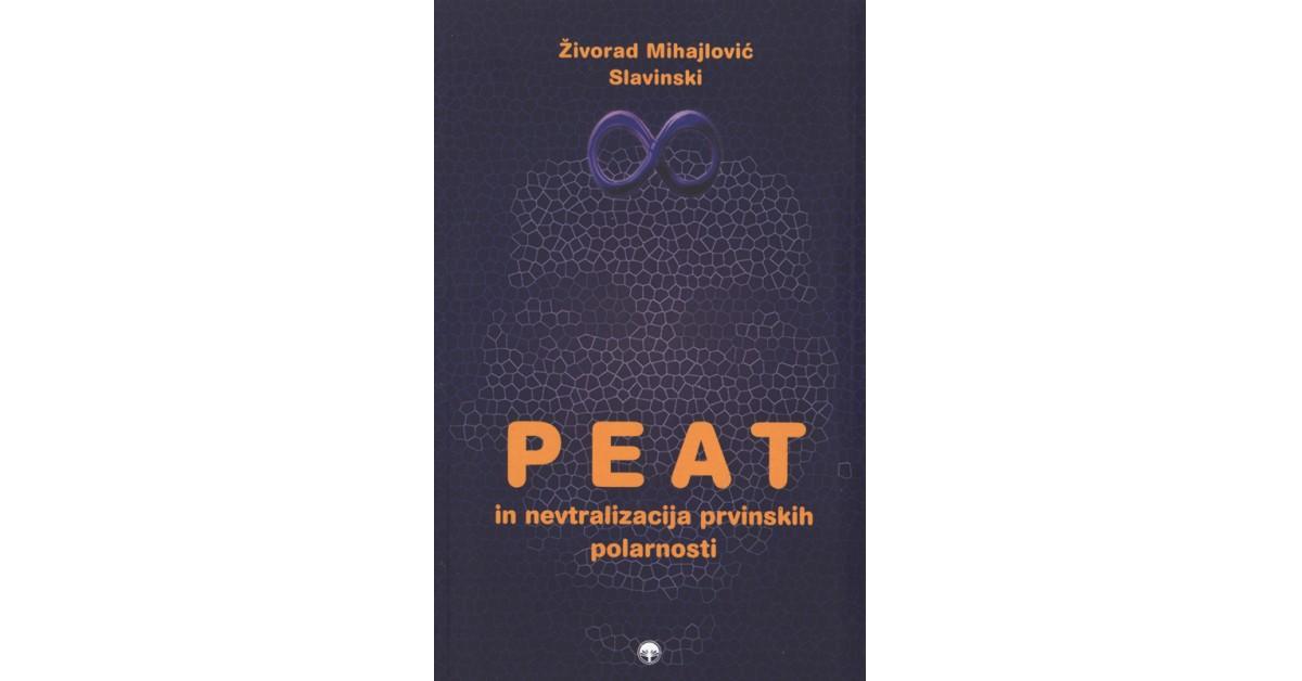 Peat in nevtralizacija prvinskih polarnosti - Živorad Mihajlović Slavinski   Fundacionsinadep.org