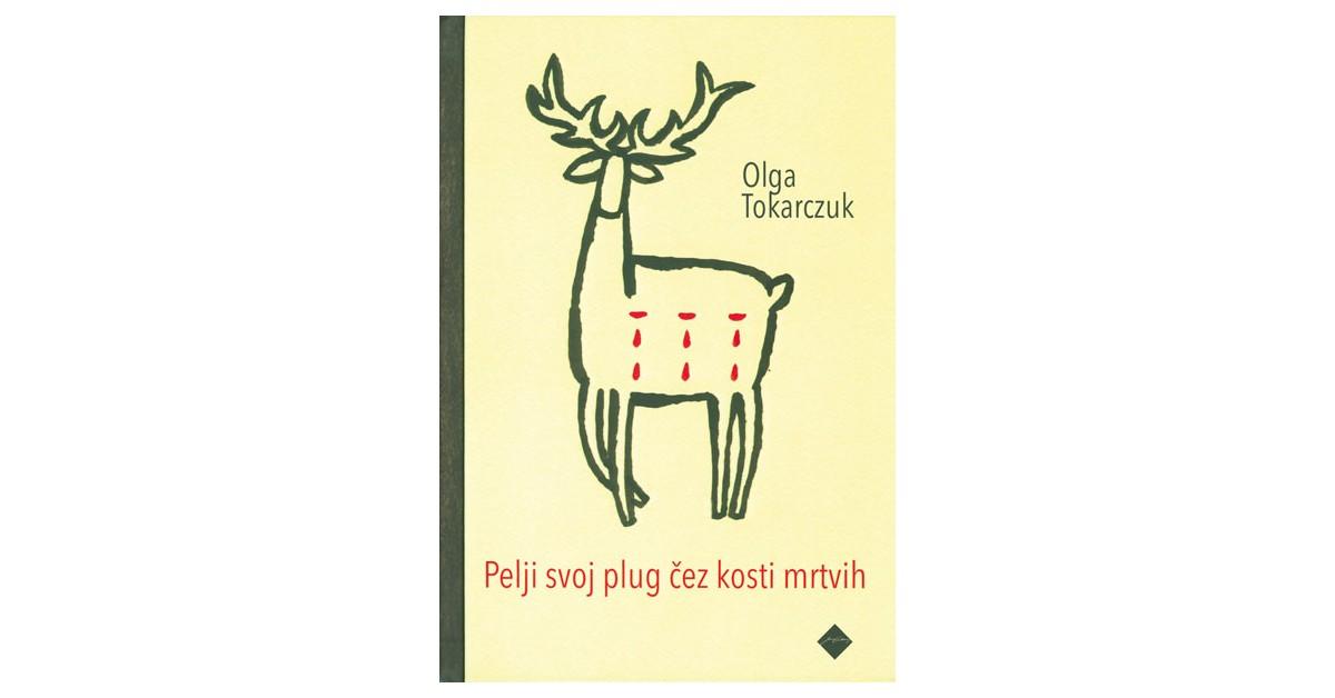 Pelji svoj plug čez kosti mrtvih - Olga Tokarczuk | Fundacionsinadep.org