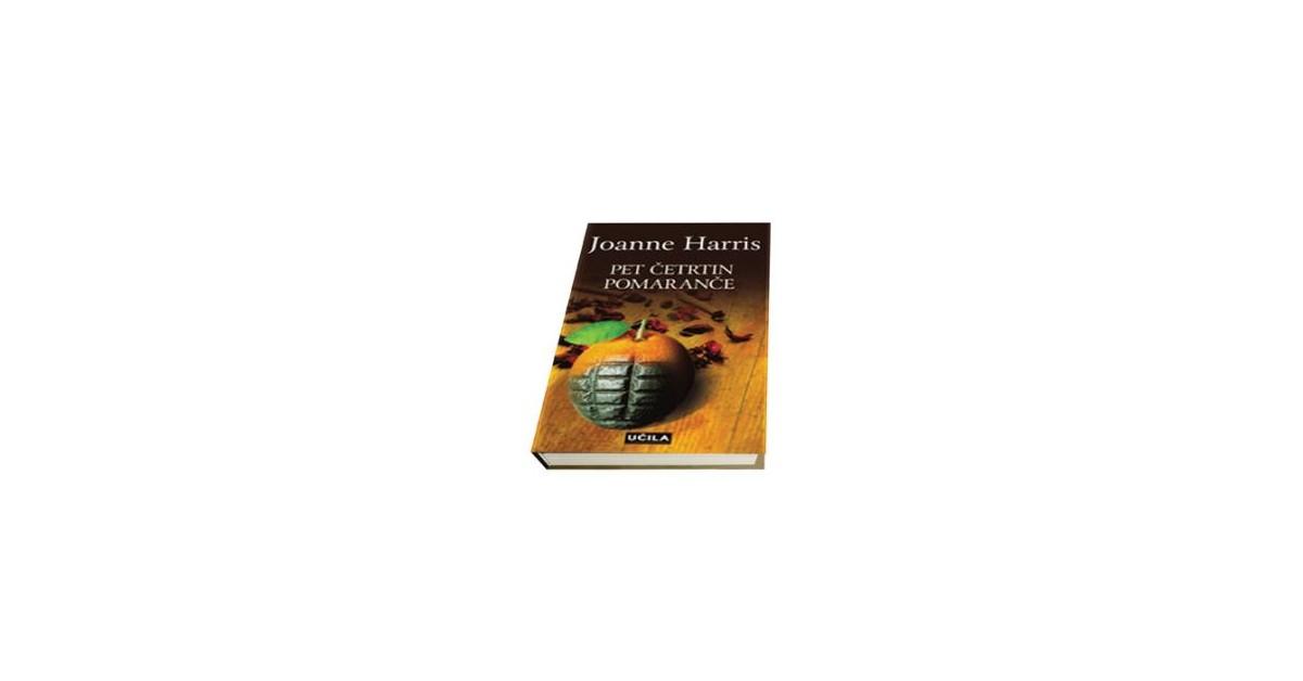 Pet četrtin pomaranče - Joanne Harris | Fundacionsinadep.org