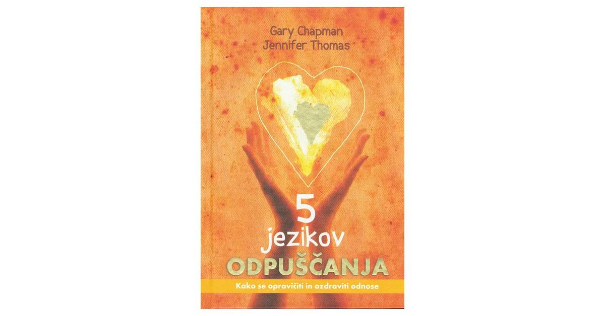 Pet jezikov odpuščanja - Gary Chapman, Jennifer Thomas   Fundacionsinadep.org