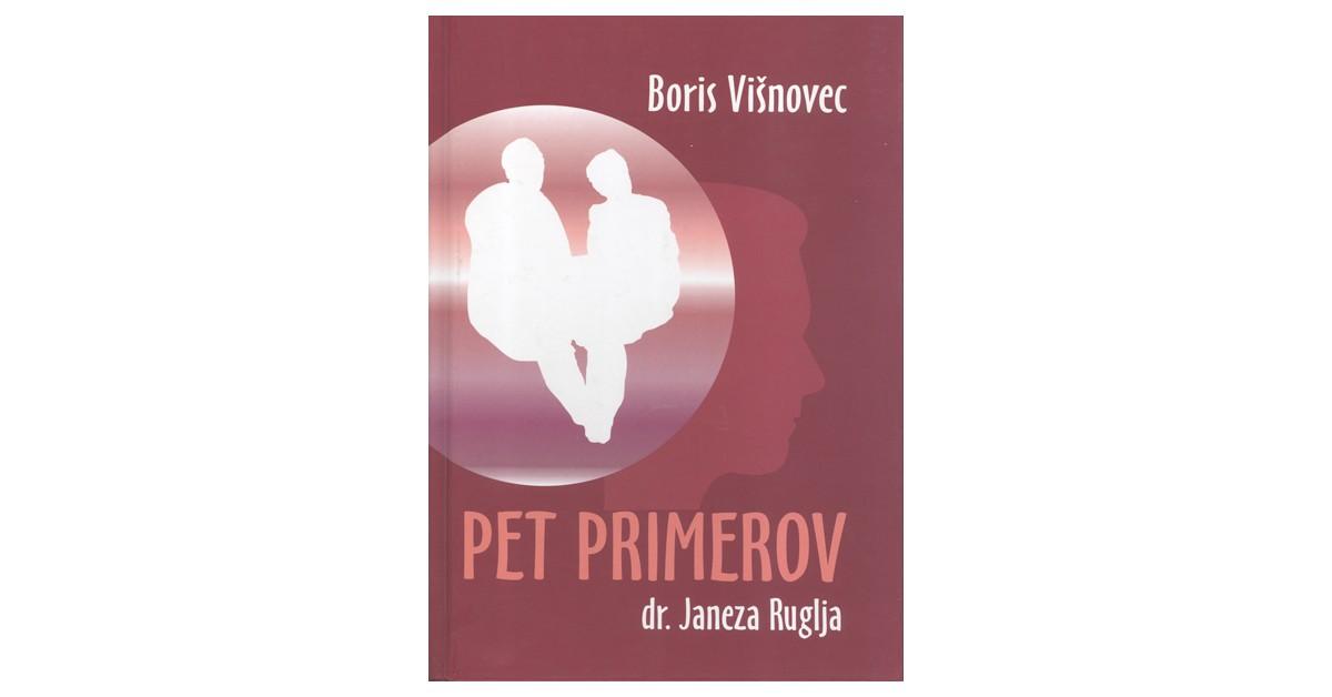 Pet primerov dr. Janeza Ruglja - Boris Višnovec | Fundacionsinadep.org