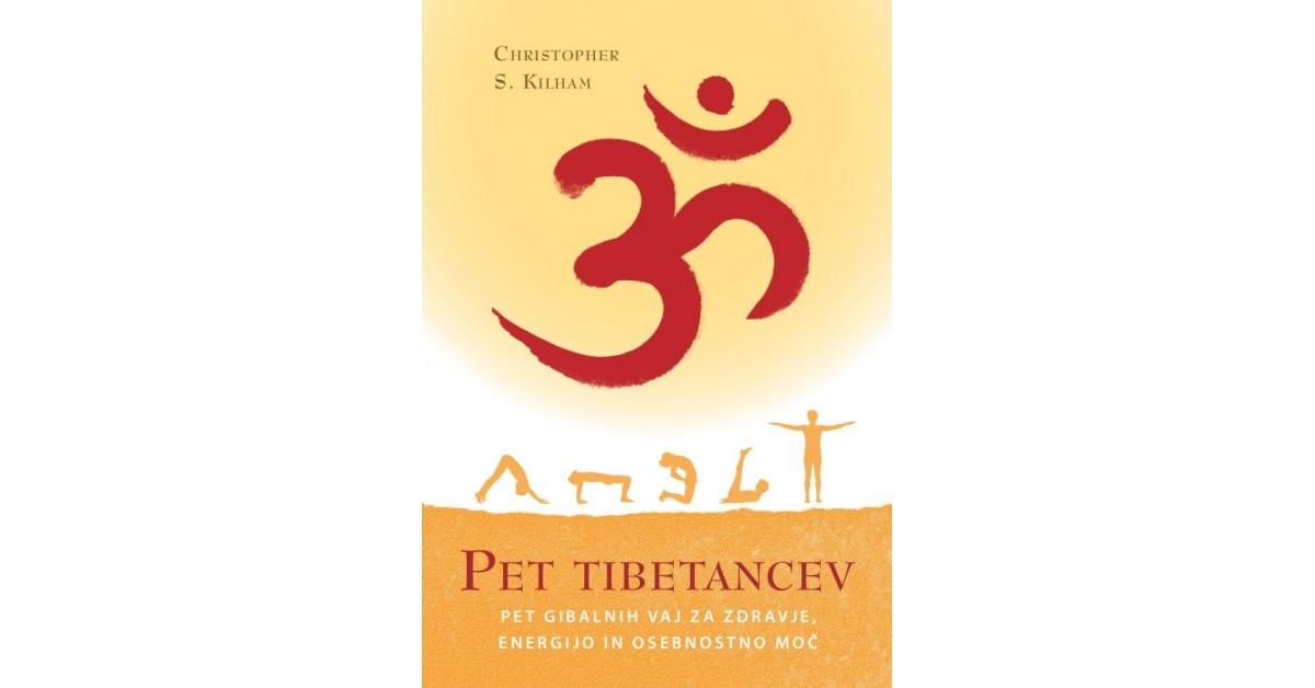 Pet tibetancev - Christopher S. Kilham | Fundacionsinadep.org