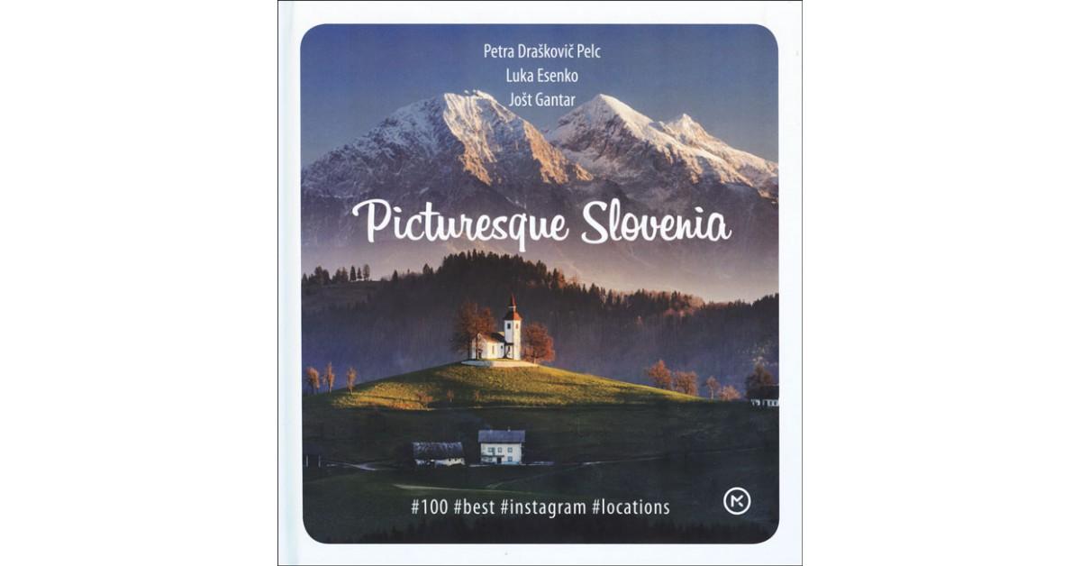 Picturesque Slovenia - Petra Draškovič Pelc, Luka Esenko, Jošt Gantar | Fundacionsinadep.org