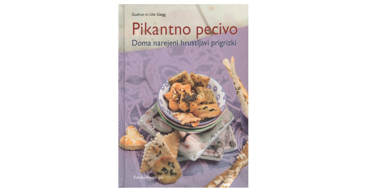 Pikantno pecivo - Gudrun Gaigg, Ute Gaigg | Menschenrechtaufnahrung.org