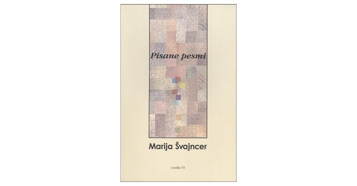Pisane pesmi - Marija Švajncer | Fundacionsinadep.org