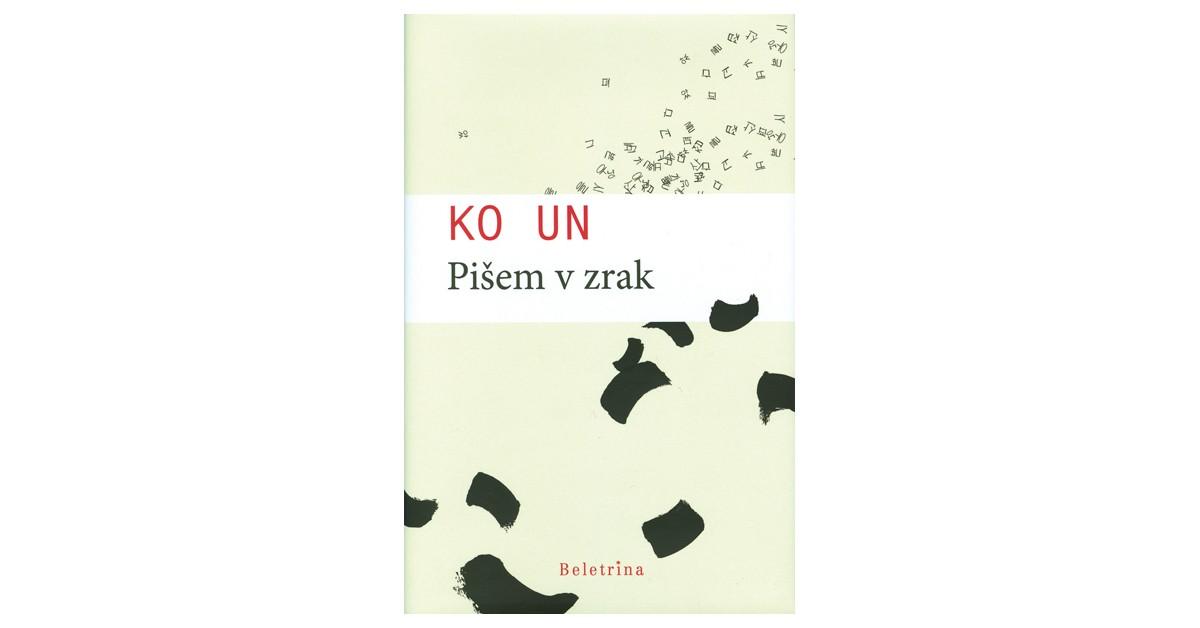 Pišem v zrak - Ko Un | Menschenrechtaufnahrung.org