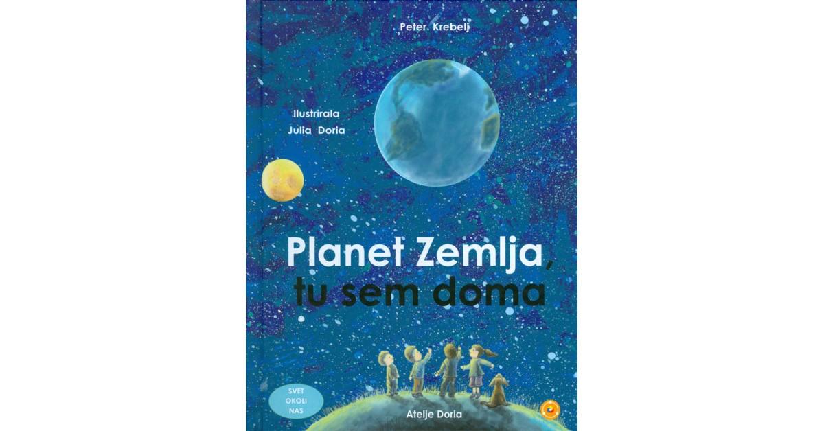 Planet Zemlja, tu sem doma - Peter Krebelj | Fundacionsinadep.org